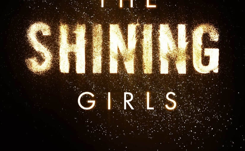 A Time To Shine And A Time To Die: Rob Read The Shining Girls