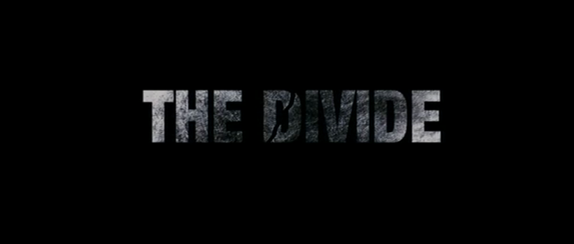 Movies Unwrapped: THE DIVIDE