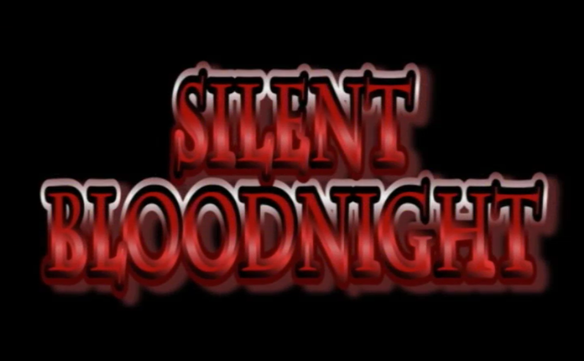 Movies Unwrapped: SILENT BLOODNIGHT