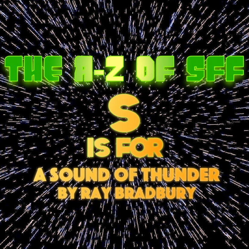 The A To Z Of SFF: S Is For A Sound Of Thunder